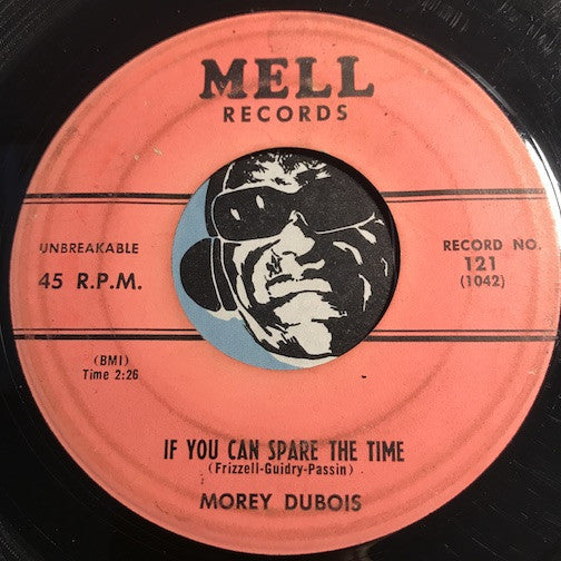 Morey Dubois - If You Can Spare The Time b/w Am I Losing You – Mell #121 - Rockabilly