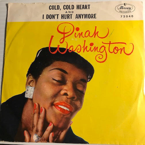 Dinah Washington - Cold Cold Heart b/w I Don't Hurt Anymore - Mercury #72040 - Picture Sleeve - Jazz