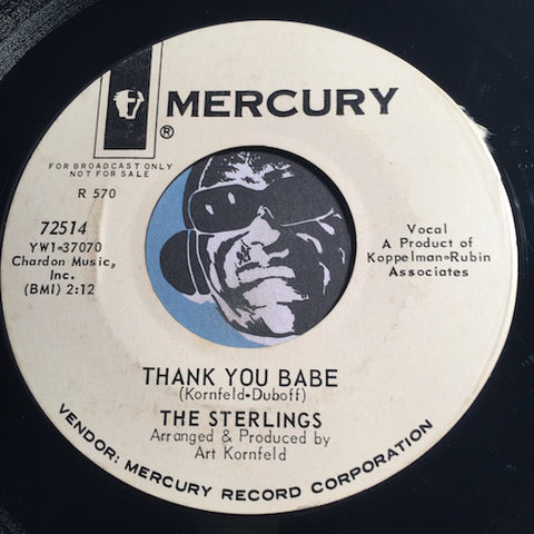 Sterlings - Thank You Babe b/w We Got A Good Thing Going - Mercury #72514 - Garage Rock