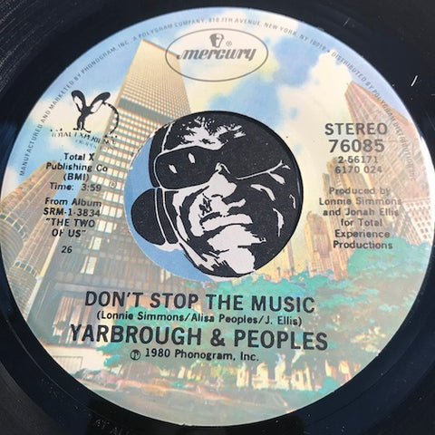 Yarbrough & Peoples - Don't Stop The Music b/w You're My Song - Mercury #76085 - Funk