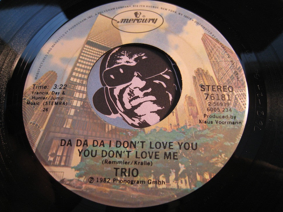 Trio - Da Da Da I Don't Love You You Don't Love Me b/w Sunday You Need Love - Mercury #76181 - 80's