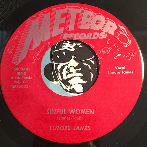 Elmore James - Sinful Women b/w Baby What's Wrong - Meteor #5003 - Blues