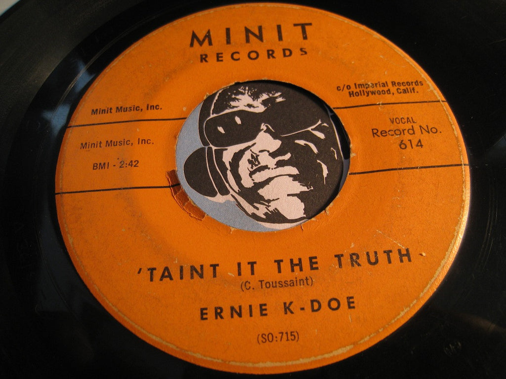 Ernie K Doe - Taint It The Truth b/w Hello My Lover - Minit #614 - R&B Soul