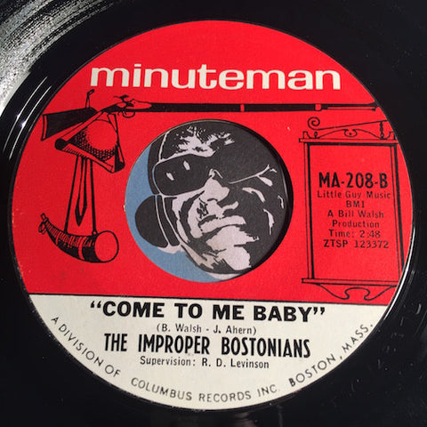 Improper Bostonians - Come To Me Baby b/w Set You Free This Time - Minuteman #208 - Garage Rock