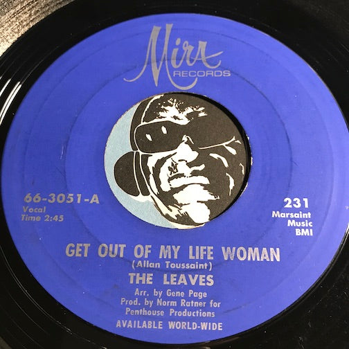 Leaves - Get Out Of My Life Woman b/w Girl From The East - Mira #231 - Garage Rock