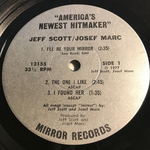 Jeff Scott / Josef Marc - America's Newest Hitmaker EP - I'll Be Your Mirror - The One I Like - I Found Her b/w It's Where You Are - Grow Up With Me - Mirror #12155 - Punk