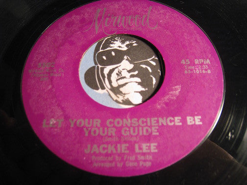 Jackie Lee - Let Your Conscience Be Your Guide b/w The Duck - Mirwood #5502 - Northern Soul