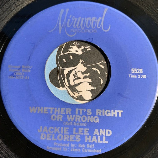 Jackie Lee & Delores Hall - Baby I'm Satisfied b/w Whether It's Right Or Wrong - Mirwood #5528 - Northern Soul