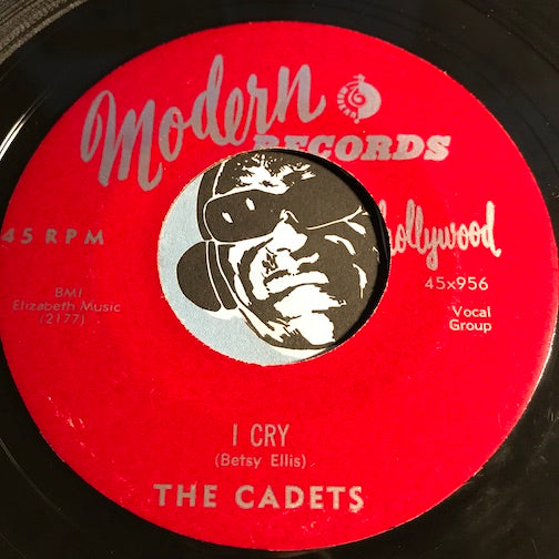 Cadets - I Cry b/w Don't Be Angry - Modern #956 - Doowop