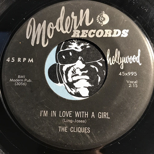 Cliques - I'm In Love With A Girl b/w My Desire - Modern #995 - Doowop