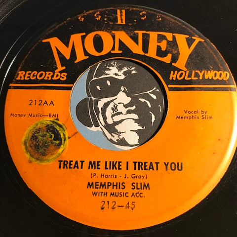 Memphis Slim - Treat Me Like I Treat You b/w My Country Gal - Money #212 - Blues - R&B Blues