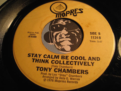 Tony Chambers - Stay Calm Be Cool And Think Collectively b/w (Can't You Understand) I Want To Be Your Man - Mopres #1124 - Modern Soul