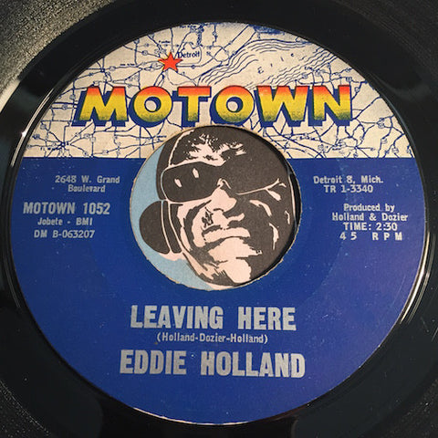 Eddie Holland - Leaving Here b/w Brenda - Motown #1052 - Northern Soul - Motown
