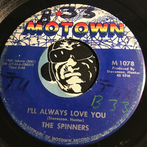 Spinners - I'll Always Love You b/w Tomorrow May Never Come - Motown #1078 - Northern Soul