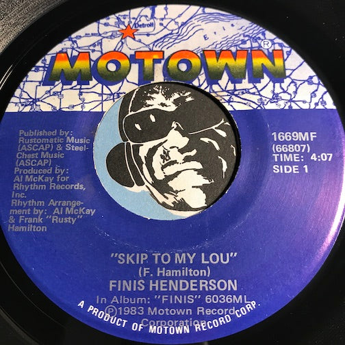 Finis Henderson - Skip To My Lou b/w I'd Rather Be Gone - Motown #1669 - Motown - Funk Disco - Modern Soul