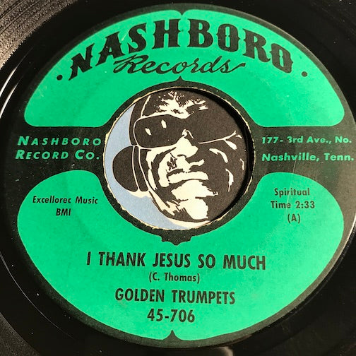 Golden Trumpets - I Thank Jesus So Much b/w Born To Die - Nashboro #706 - Gospel Soul