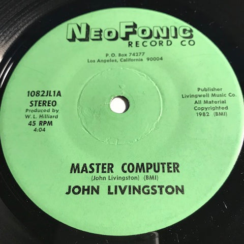 John Livingston - Master Computer b/w Feel It Tonight - Neo Fonic #1082 - Punk