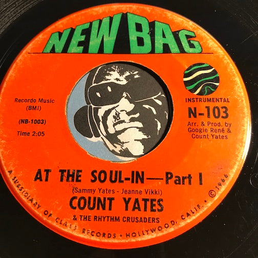 Count Yates - At The Soul-In pt.1 b/w pt.2 - New Bag #103 - Northern Soul