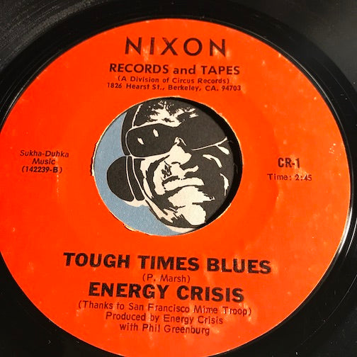 Energy Crisis - Tough Times Blues b/w Disco Chicken - Nixon #1 - Funk Disco