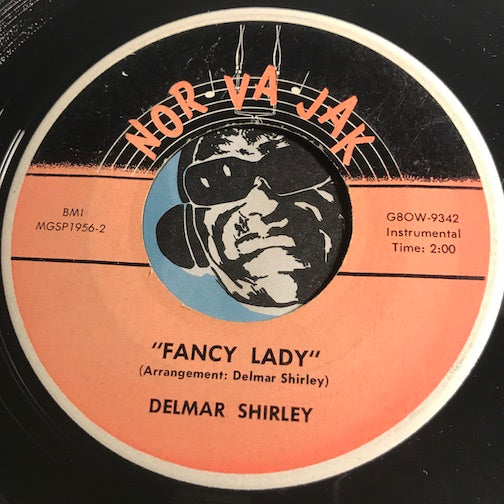 Delmar Shirley - Fancy Lady b/w Life Is A Dream - Nor Va Jak #9341 - Country