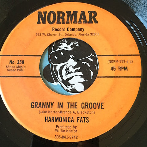 Harmonica Fats - Granny in the Groove b/w Your Mouth Stuck Out - Normar #358 - Funk - Blues