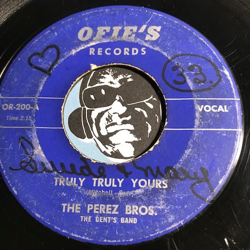 Perez Bros - Truly Truly Yours b/w Dream A Little Dream - Ofie's #200 - Chicano Soul - Doowop