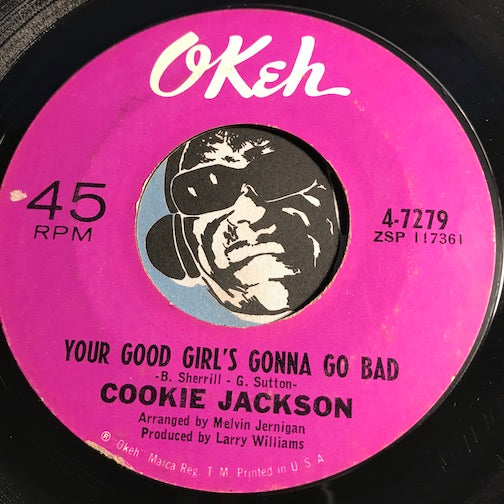Cookie Jackson - Your Good Girl's Gonna Go Bad b/w Things Go Better With Love - Okeh #7279 - Northern Soul