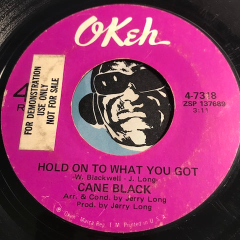 Cane Black - Hold On To What You Got b/w Sometimes - Okeh #7318 - Soul