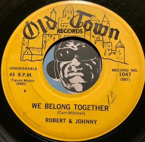 Robert & Johnny - We Belong Together b/w In The Rain - Old Town #1047 - R&B - East Side Story