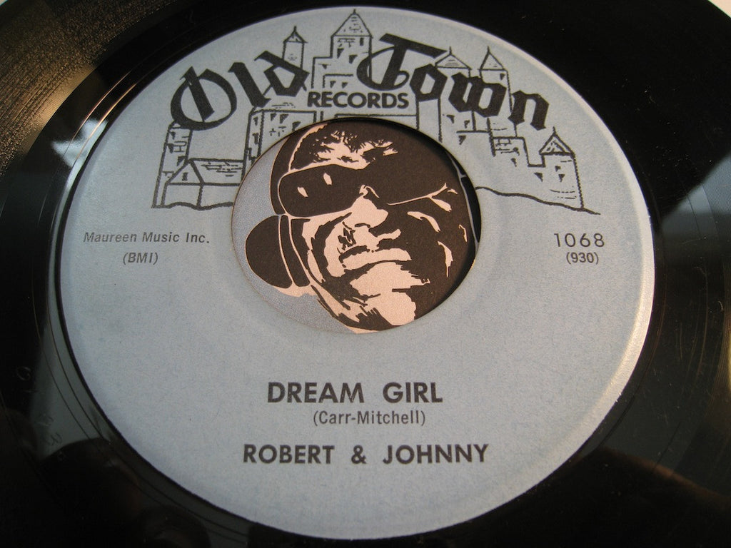 Robert & Johnny - Dream Girl b/w Oh My Love - Old Town #1068 - R&B