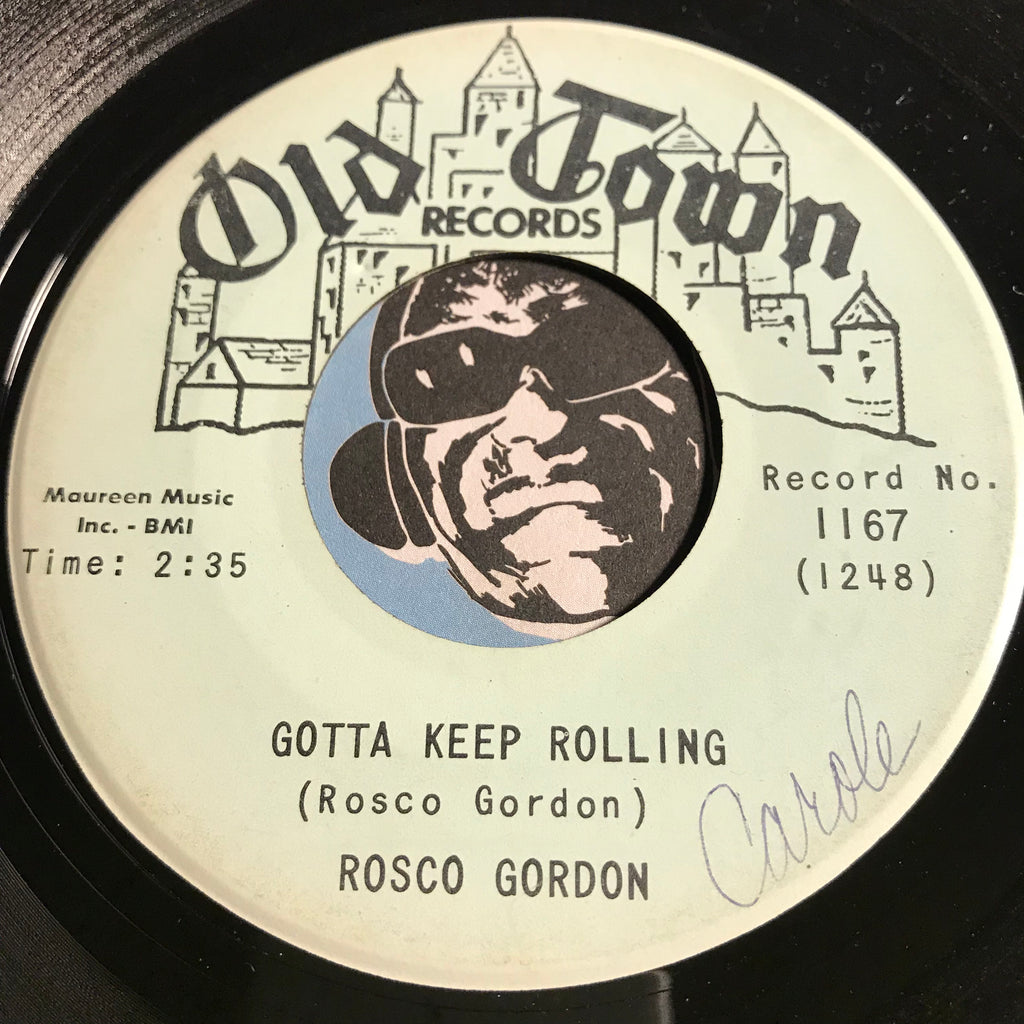 Rosco Gordon - Gotta Keep Rolling b/w Just A Little At A Time - Old Town #1167 - R&B - R&B Blues