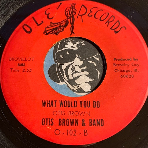 Otis Brown - What Would You Do b/w Will You Wait - Ole #102 - Northern Soul