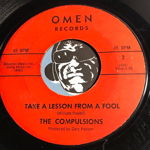 Compulsions - Take A Lesson From A Fool b/w I Can't Find Love - Omen #2 - Garage Rock - Soul