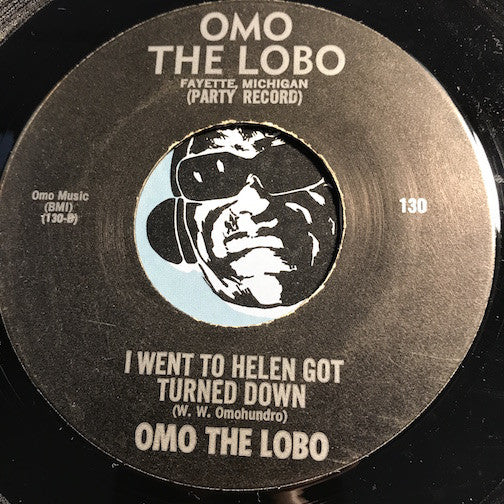 Omo The Lobo - I Went To Helen Got Turned Down b/w I'd Sure LIke To See My Old Girl Flo Again - Omo The Lobo #130 - Country