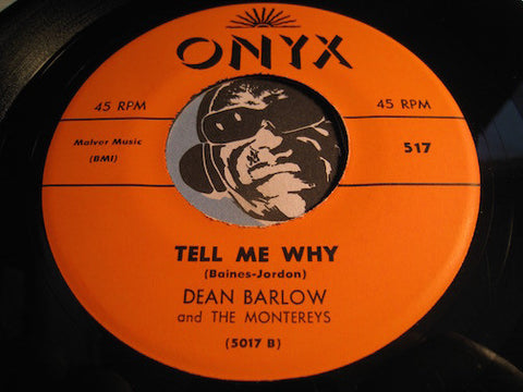 Dean Barlow & Montereys - Tell Me Why b/w Angel (reissue) - Onyx #517 - Doowop