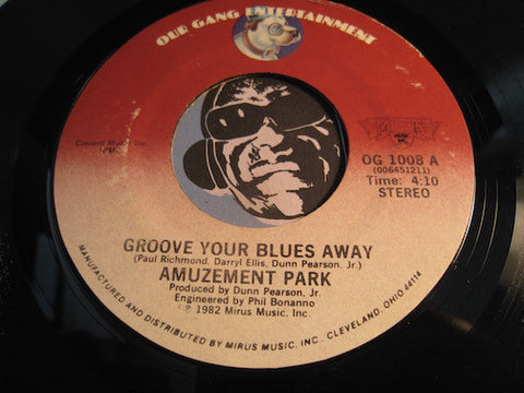 Amuzement Park - Groove Your Blues Away b/w Love Show Down - Our Gang Entertainment #1008 - Funk