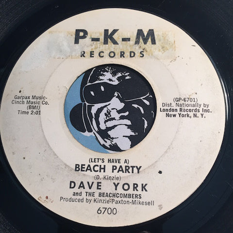 Dave York & Beachcombers - (Let's Have A) Beach Party b/w I Wanna Go Surfin - P-K-M #6700 - Surf