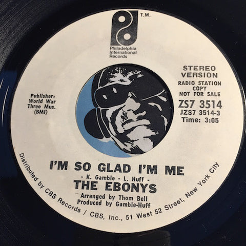 Ebonys - I'm So Glad I'm Me b/w same - PIR #3514 - Modern Soul