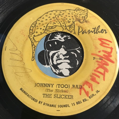 The Slicker - Johnny (Too) Bad b/w Johnny (Too) Bad version - Panther #01 - Reggae