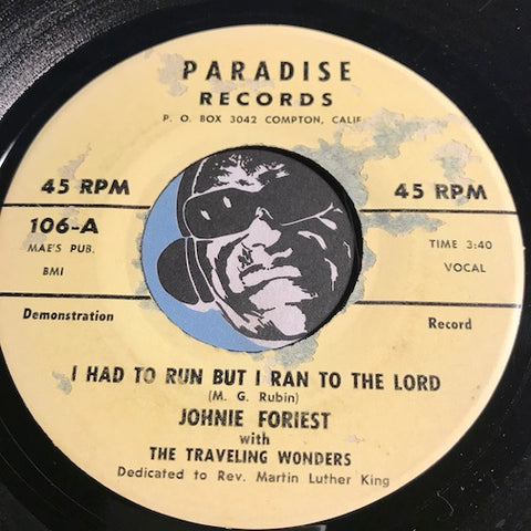 Johnie Foriest & Traveling Wonders - I Had To Run But I Ran To The Lord b/w I'm Gonna Broadcast The Power Of Jesus - Paradise #106 - Gospel Soul