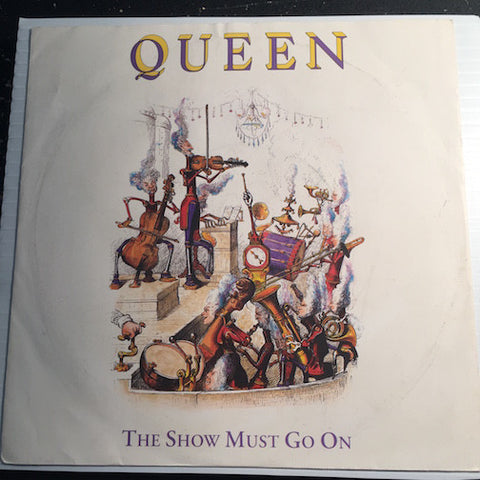 Queen - The Show Must Go On b/w Keep Yourself Alive - Parlophone #19 - 80's