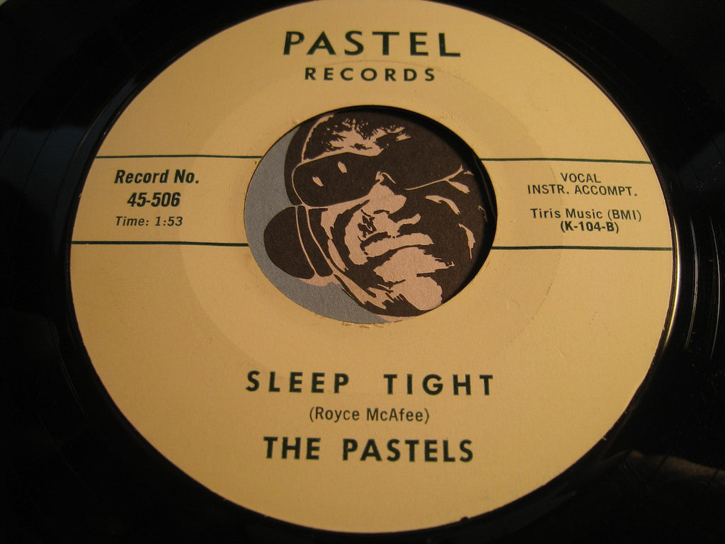 Pastels - Sleep Tight b/w Do You Ever Think Of Me - Pastel #506 - Teen