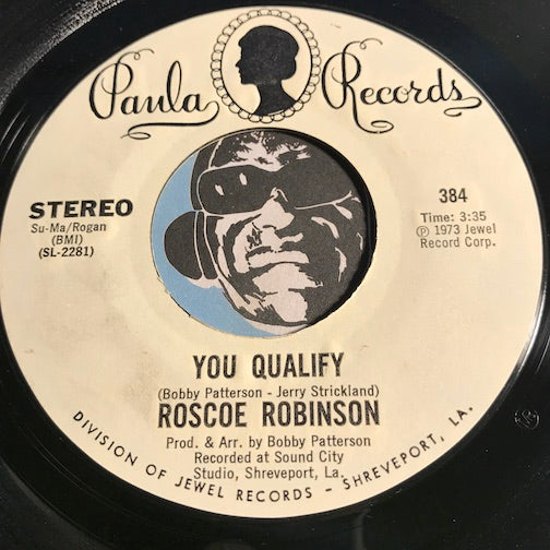 Roscoe Robinson - You Qualify b/w (Standing In The) Safety Zone - Paula #386 - Northern Soul - Sweet Soul