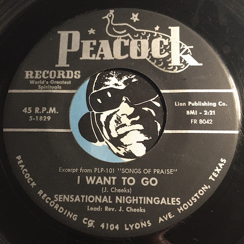 Sensational Nightingales - I Want To Go b/w What Would You Give - Peacock #1829 - Gospel Soul