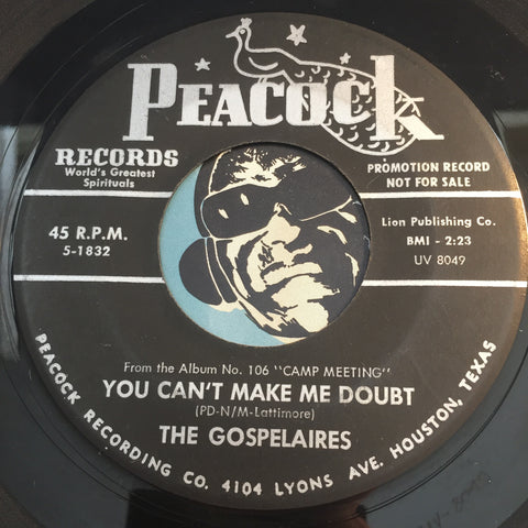 Gospelaires - You Can't Make Me Doubt b/w Rest Fort The Weary - Peacock #1832 - Gospel Soul