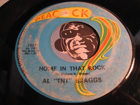 Al TNT Braggs - Home In That Rock b/w That's All A Part Of Loving You - Peacock #1957 - Northern Soul
