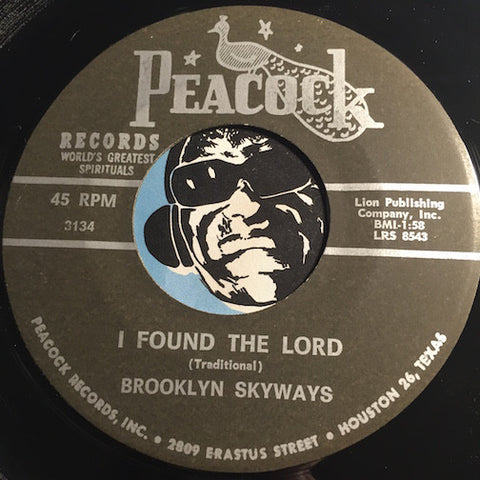 Brooklyn Skyways - I Found The Lord b/w Out On A Hill - Peacock #3134 - Gospel Soul