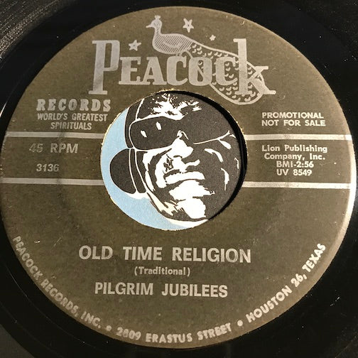 Pilgrim Jubilees - Old Time Religion b/w Made It Over At Last - Peacock #3136 - Gospel Soul