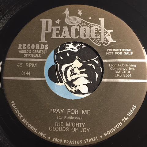 Mighty Clouds Of Joy - Pray For Me b/w Call Him Up - Peacock #3144 - Gospel Soul