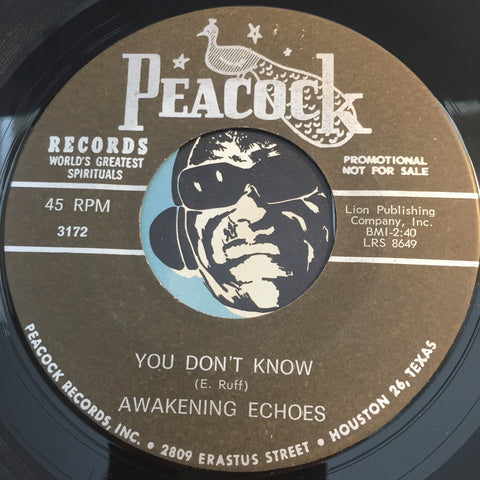 Awakening Echoes - You Don't Know b/w Don't Leave Me - Peacock #3172 - Gospel Soul